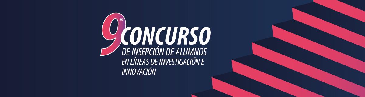 Novena Versión del Concurso de Inserción de alumnos en Líneas de Investigación e Innovación. Período Invierno
