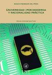 Universidad (Pos) Moderna y Racionalidad Práctica