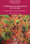 Turberas de Sphagnum de Chiloé: ¿cómo hacer un uso sustentable?