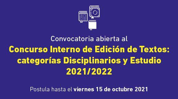 La convocatoria al Concurso Interno de Edición de Textos 2021/2022, se encontrará abierta hasta el viernes 15 de octubre.